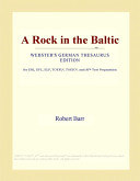 A Rock in the Baltic (Webster's German Thesaurus Edition)