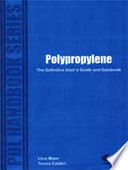 """""""Polypropylene: The Definitive User's Guide and Databook"""" by Clive Maier, Theresa Calafut"""