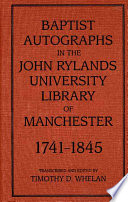 Baptist Autographs in the John Rylands University Library of Manchester  1741 1845