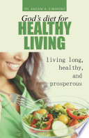 God s diet for healthy living Book