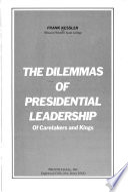 The Dilemmas of Presidential Leadership