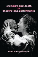 Pdf Eroticism and Death in Theatre and Performance