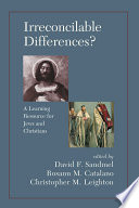 Irreconcilable Differences  A Learning Resource For Jews And Christians