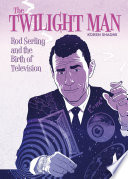 Rod Serling and the Birth of Television