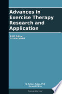 Advances in Exercise Therapy Research and Application  2013 Edition