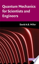 """""""Quantum Mechanics for Scientists and Engineers"""" by David A. B. Miller"""