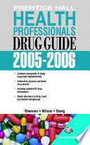 Prentice Hall Health Professional's Drug Guide 2005-2006