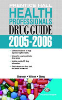 Prentice Hall Health Professional's Drug Guide 2005-2006
