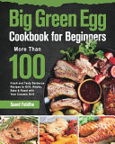Big Green Egg Cookbook for Beginners Book
