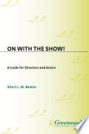 On with the Show  A Guide for Directors and Actors