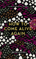 Pdf How to Come Alive Again Telecharger