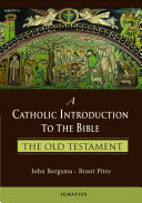A Catholic Introduction to the Bible: The Old Testament