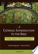"""""""A Catholic Introduction to the Bible: The Old Testament"""" by John Bergsma, Brant Pitre"""