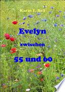 Evelyn zwischen 55 und 60