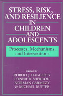 Stress  Risk  and Resilience in Children and Adolescents