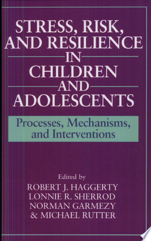 Read Online Stress, Risk, and Resilience in Children and Adolescents Full Book