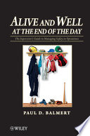 Alive And Well At The End Of The Day Book PDF