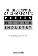 The Development of Singapore s Modern Media Industry