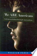 """""""We are Americans: Undocumented Students Pursuing the American Dream"""" by William Perez"""