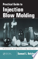 Practical Guide To Injection Blow Molding
