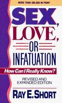 Sex  Love  Or Infatuation