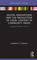 Digital Innovations and the Production of Local Content in Community Radio
