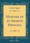 Memoirs of an Arabian Princess  Classic Reprint