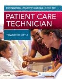 """Fundamental Concepts and Skills for the Patient Care Technician E-Book"" by Kimberly Townsend"