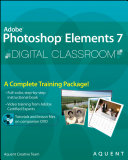 Adobe Photoshop Elements 7 Digital Classroom