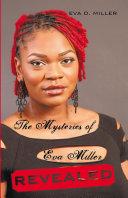 The Mysteries of Eva Miller Revealed