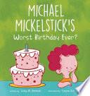 Michael Mickelstick s Worst Birthday Ever