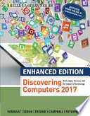 """Enhanced Discovering Computers ©2017"" by Misty E. Vermaat, Susan L. Sebok, Steven M. Freund, Mark Frydenberg, Jennifer T. Campbell"