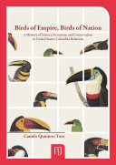 Birds of empire, birds of nation : a history of science, economy, and conservation in United States-Colombia relations Pdf/ePub eBook