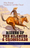 Pdf RIDERS OF THE SILENCES & CROSSROADS (Western Classics Series) Telecharger