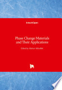 Phase Change Materials and Their Applications