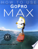 Gopro Max How To Use Gopro Max