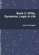 Book 3: UFOs, Dynamics, Logic in Life