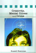 Creativity Mental Illness And Crime