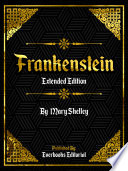 Frankenstein  Extended Edition      By Mary Shelley Book