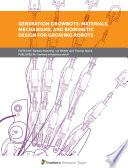 Generation GrowBots  Materials  Mechanisms  and Biomimetic Design for Growing Robots