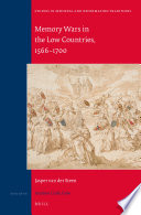 Memory Wars In The Low Countries 1566 1700