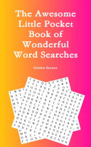 The Awesome Little Pocket Book of Wonderful Word Searches