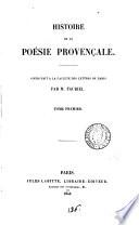 Histoire de la poésie provençale [ed. by J. Mohl].