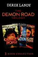 The Demon Road Trilogy: The Complete Collection: Demon Road; Desolation; American Monsters (The Demon Road Trilogy) [Pdf/ePub] eBook