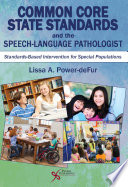 Common Core State Standards and the Speech Language Pathologist