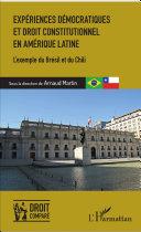Expériences démocratiques et droit constitutionnel en Amérique latine
