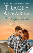 Trust Your Heart  A Second Chance Small Town Romance