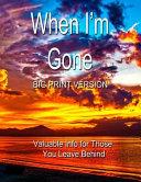When I M Gone Big Print Version  Book PDF