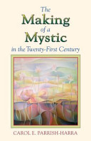 The Making of a Mystic in the Twenty First Century