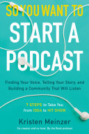 Pdf So You Want to Start a Podcast